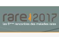 Rare 2017 - Les 5èmes rencontres des maladies rares